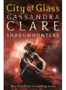 Cassandra Clarke | The mortal instruments 3 City of Glass