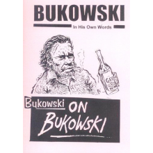 Charles Bukowski | Bukowski on Bukowski