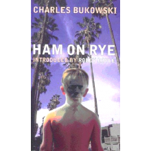 Charles Bukowski | Ham on Rye