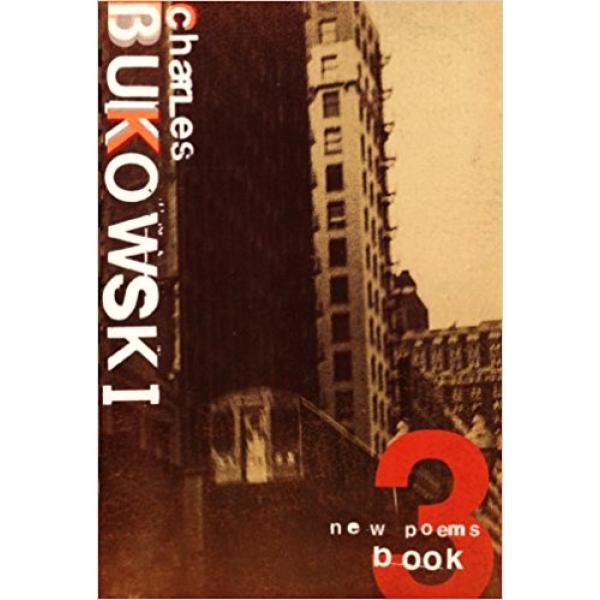 Charles Bukowski | New poems 3 1