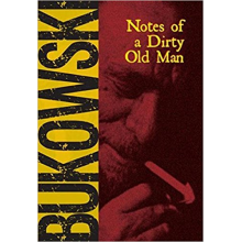 Charles Bukowski | Notes of a Dirty Old Man