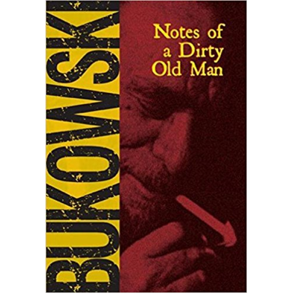 Charles Bukowski   Notes of a Dirty Old Man 1