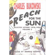 Charles Bukowski | Reach for The Sun