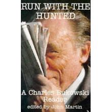 Charles Bukowski | Run with the hunted