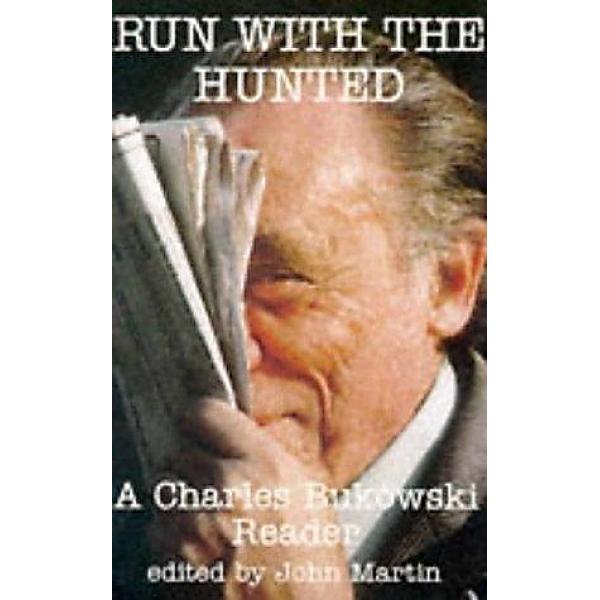 Charles Bukowski   Run with the hunted 1