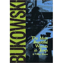Charles Bukowski | The Most Beautiful Woman In Town & Other Stories