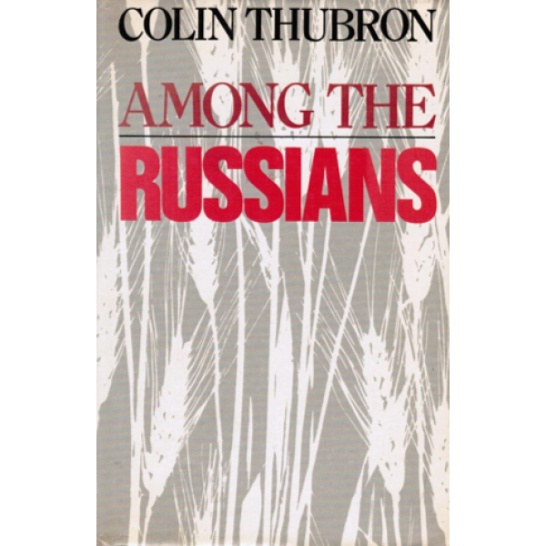 Colin Thubron | Among The Russians 1