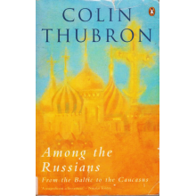 Colin Thubron | Among The Russians