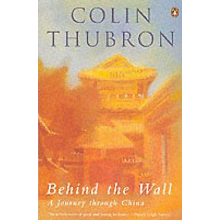 Colin Thubron | Behind the wall