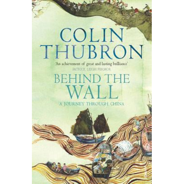 Colin Thubron | Behind The Wall 1