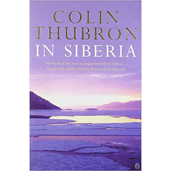 Colin Thubron | In Siberia 1