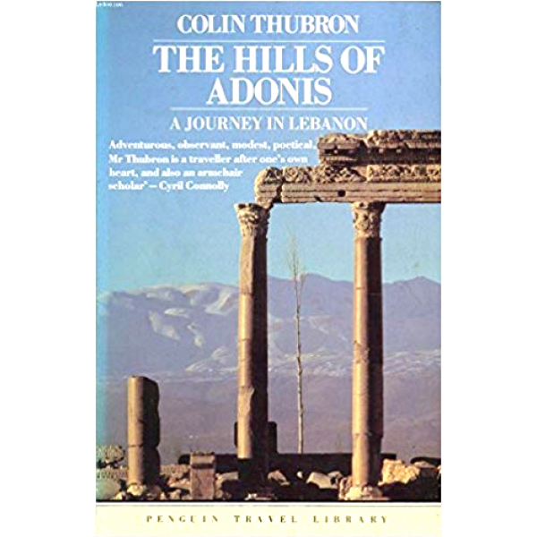 Colin Thubron | The Hills Of Adonis 1