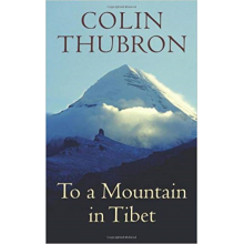 Colin Thubron | To a Mountain in Tibet