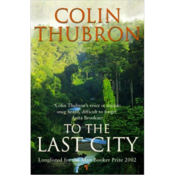 Colin Thubron | To The Last City 1