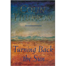 Colin Thubron | Turning Back The Sun