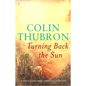 Colin Thubron   Turning Back The Sun