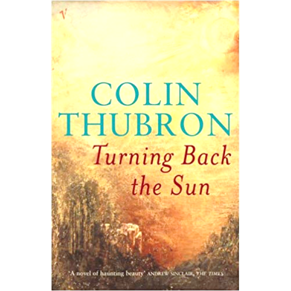Colin Thubron | Turning Back The Sun 1