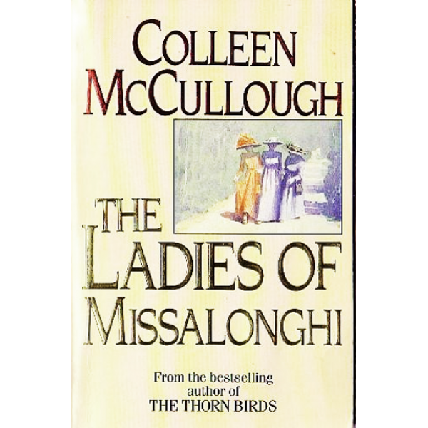 Colleen McCullough | The Ladies Of Missalonghi 1