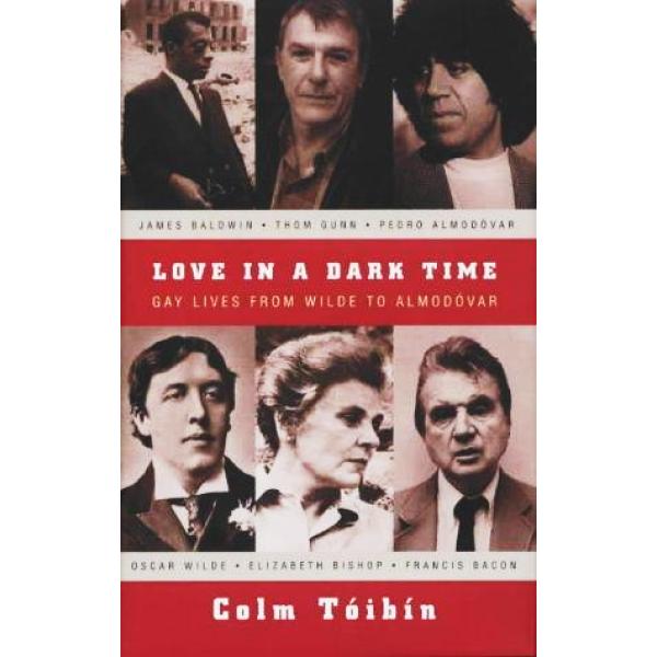 Colm Toibin | Love In A Dark Time 1
