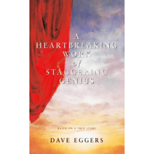 Dave Eggers | A Heartbreaking Work of Staggering Genius