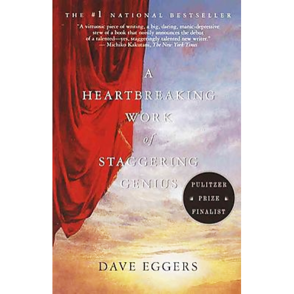 Dave Eggers | A Heartbreaking Work of Staggering Genius 1
