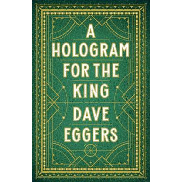 Dave Eggers   A Hologram For The King 1