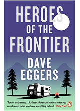 Dave Eggers | Heroes of the frontier