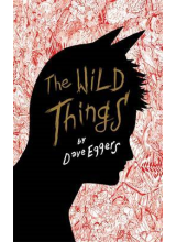 Dave Eggers | The Wild Things