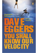 Dave Eggers | You Shall Know Our Velocity