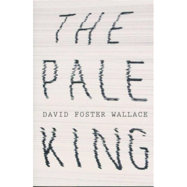 David Foster Wallace | The Pale King 1