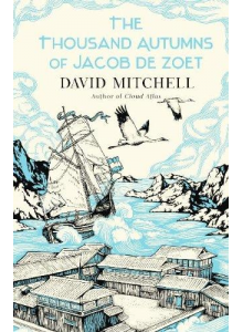 David Mitchell | The Thousand Autumns Of Jacob De Zoet