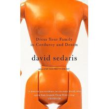 David Sedaris | Dress Your Family in Corduroy and Denim