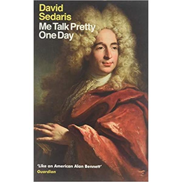 David Sedaris   Me Talk Pretty One Day 1