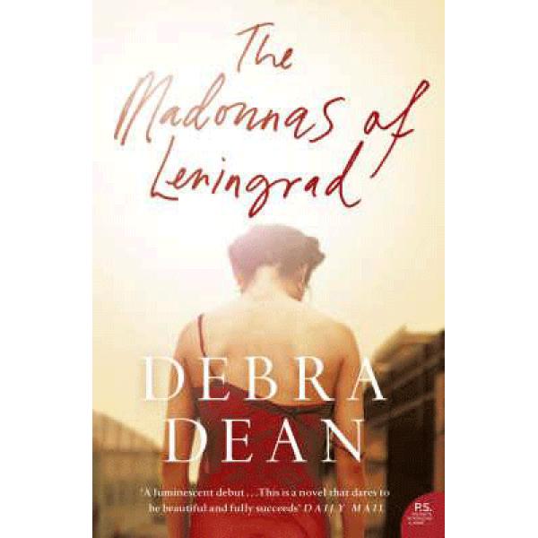 Debra Dean | The Madonnas Of Leningrad 1