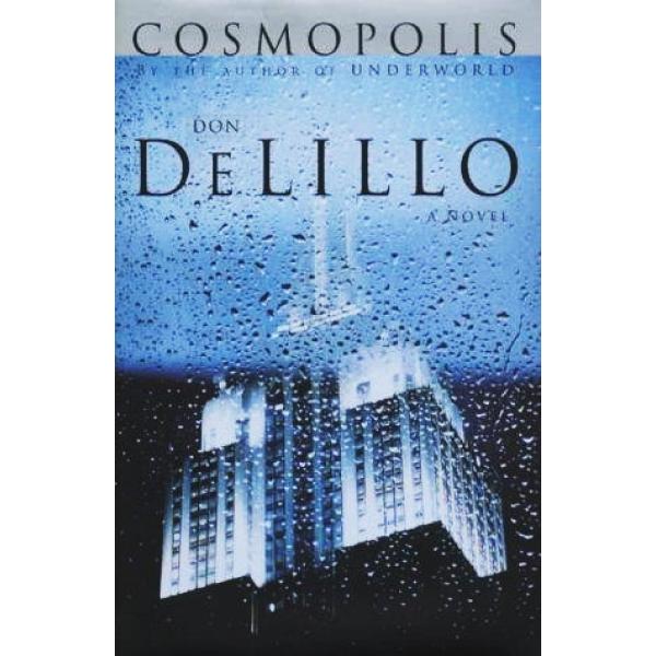 Don DeLillo | Cosmopolis 1