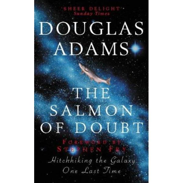 Douglas Adams | The Salmon Of Doubt 1