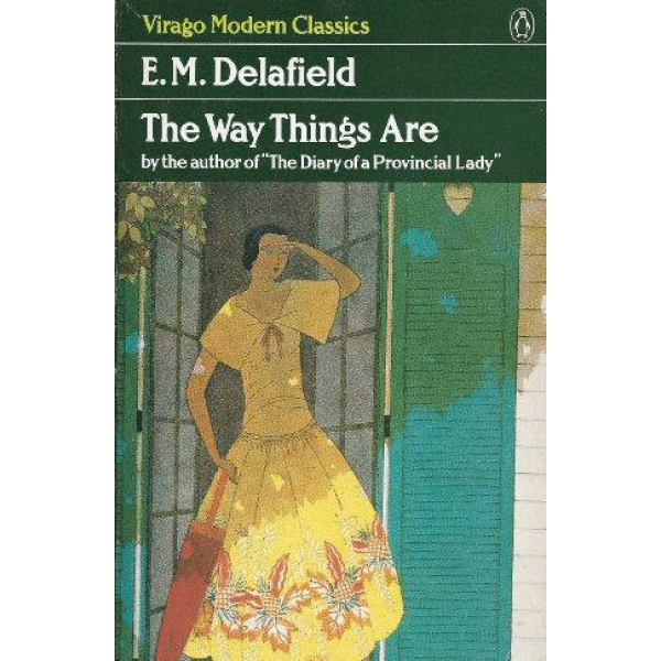 E. M. Delafield | The Way Things Are 1