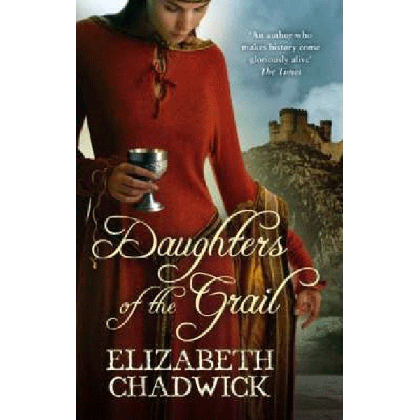 Elizabeth Chadwick   Daughters of The Grail 1