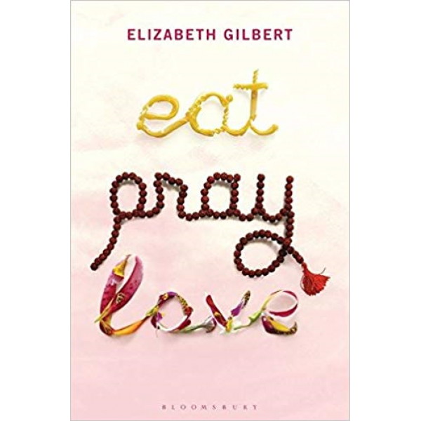 Elizabeth Gilbert | Eat Pray Love 1