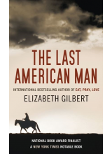 Elizabeth Gilbert | The Last American Man