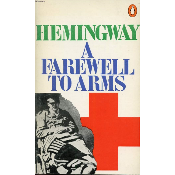 Ernest Hemingway   A Farewell To Arms 1