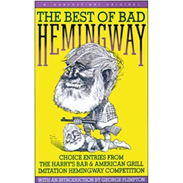 Ernest Hemingway   Best Of Bad Hemingway 1