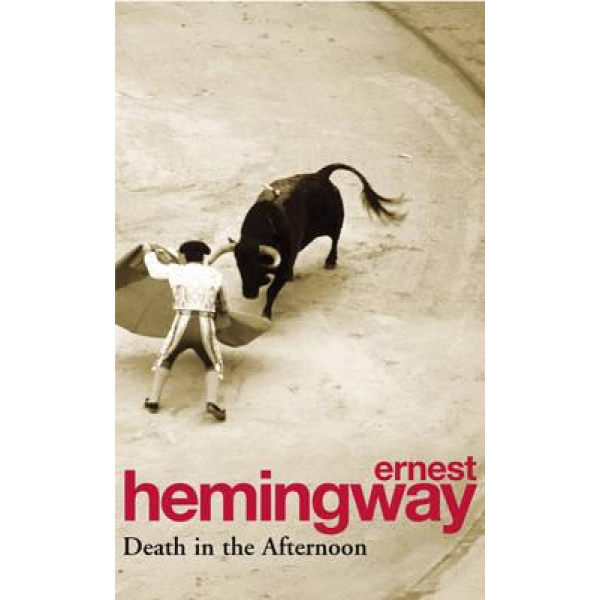 Ernest Hemingway   Death In The Afternoon 1