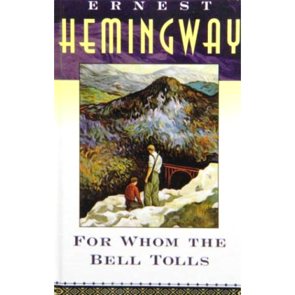 Ernest Hemingway | For Whom The Bell Tolls And To Have And Have Not 1