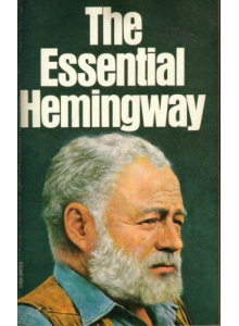 Ernest Hemingway | The essential