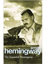 Ernest Hemingway | The Essential Hemingway