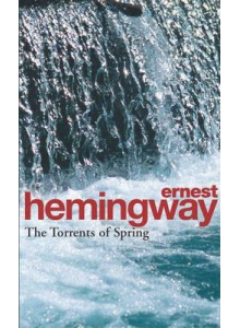 Ernest Hemingway | The Torrents of Spring