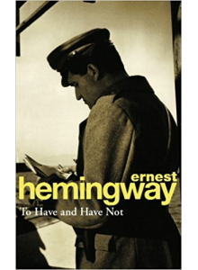 Ernest Hemingway | To Have And Have Not