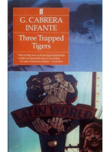 G. Cabrera Infante | Three Trapped Tigers