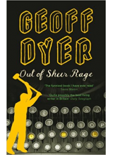 Geoff Dyer | Out Of Sheer Rage: In The Shadow Of D.H.Lawrence